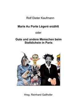 Großmutter Marie Au Porte Légère von Gailhofer,  Reinhard, Kaufmann,  Rolf Dieter