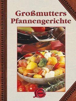 Großmutters Pfannengerichte von garant Verlag GmbH