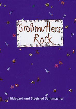 Grossmutters Rock von Natuschke,  Sophie, Schumacher,  Hildegard, Schumacher,  Siegfried