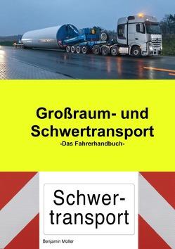 Großraum- und Schwertransport das Fahrerhandbuch von Müller,  Benjamin
