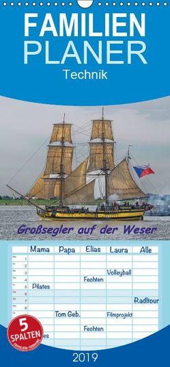 Großsegler auf der Weser – Familienplaner hoch (Wandkalender 2019 <strong>21 cm x 45 cm</strong> hoch) von Morgenroth,  Peter