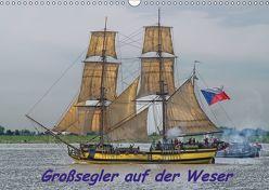 Großsegler auf der Weser (Wandkalender 2019 DIN A3 quer)