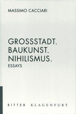 Grossstadt. Baukunst, Nihilismus von Cacciari,  Massimo, Kacianka,  Reinhard