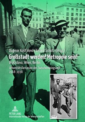Großstadt werden! Metropole sein! von Kostálová,  Dagmar, Schütz,  Erhard
