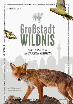Großstadt Wildnis von Hülsmann,  Jörg, Meurs,  Sven