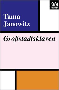 Großstadtsklaven von Janowitz,  Tama, Ohder,  Claudius, Schoefer,  Christine