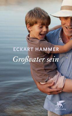 Großvater sein von Hammer,  Eckart