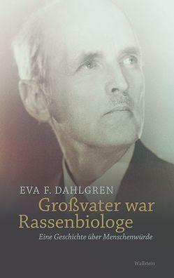 Großvater war Rassenbiologe von Dahlgren,  Eva F., Grabinski,  Benedikt
