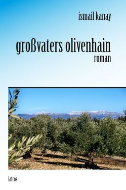 großvaters olivenhain von kanay,  ismail