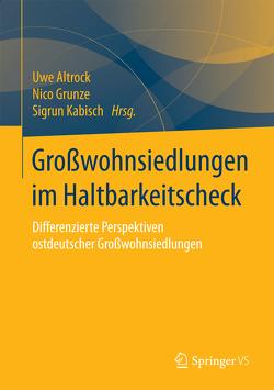 Großwohnsiedlungen im Haltbarkeitscheck von Altrock,  Uwe, Grunze,  Nico, Kabisch,  Sigrun