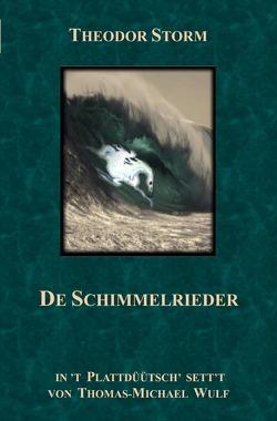 Grote Literatur platt makt / De Schimmelrieder von Wulf,  Thomas-Michael