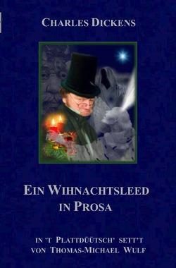 Grote Literatur platt makt / Ein Wihnachtsleed in Prosa von Dickens,  Charles John Huffam, Wulf,  Thomas-Michael