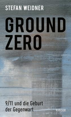 Ground Zero von Weidner,  Stefan