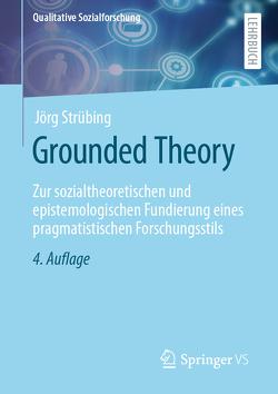 Grounded Theory von Strübing,  Jörg