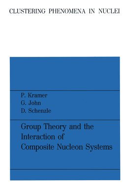 Group Theory and the Interaction of Composite Nucleon Systems von Krämer,  Peter