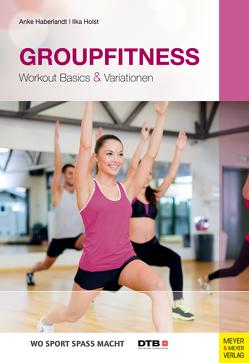 Groupfitness von Haberlandt,  Anke, Holst,  Ilka
