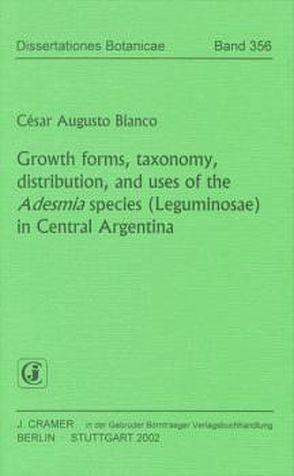 Growth forms, taxonomy, distribution, and uses of the Adesmia species (Leguminosae) in Central Argentina von Bianco,  César A