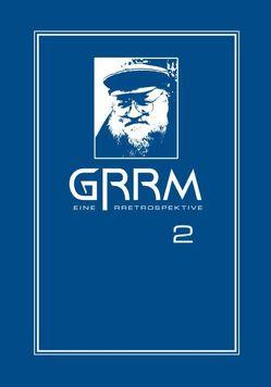 GRRM – Eine RRetrospektive Band 2 von Martin,  George R.R.