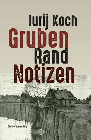 Gruben – Rand – Notizen von Koch,  Jurij