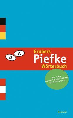 Grubers Piefke-Wörterbuch von Gruber,  Reinhard P