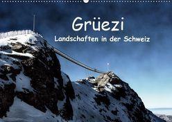 Grüezi . Landschaften in der Schweiz (Wandkalender 2019 DIN A2 quer)