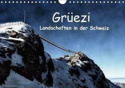 Grüezi . Landschaften in der Schweiz (Wandkalender 2019 DIN A4 quer)