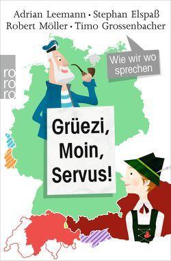Grüezi, Moin, Servus! von Elspass,  Stephan, Grossenbacher,  Timo, Leemann,  Adrian, Moeller,  Robert