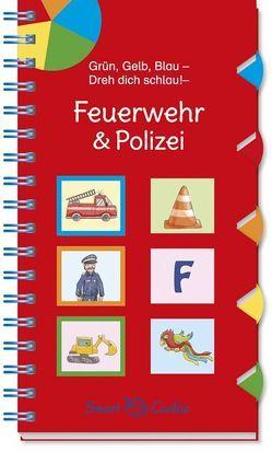 Grün, Gelb, Blau – Dreh dich schlau: Feuerwehr & Polizei von Gerigk,  Julia, Kamlah,  Klara