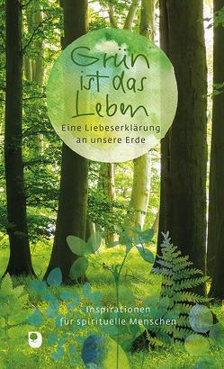 Grün ist das Leben von Clausing,  Kathrin, Höpker,  Roland, Sander,  Ulrich