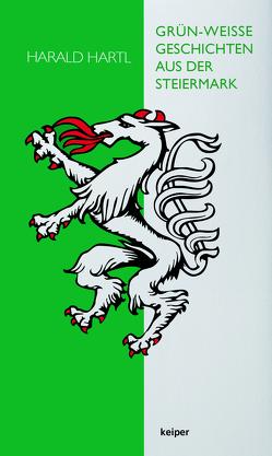 Grün-weiße Geschichten aus der Steiermark von Hartl,  Harald