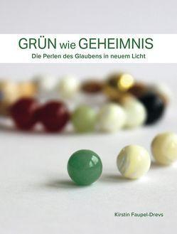 Grün wie Geheimnis von Faupel-Drevs,  Kirstin