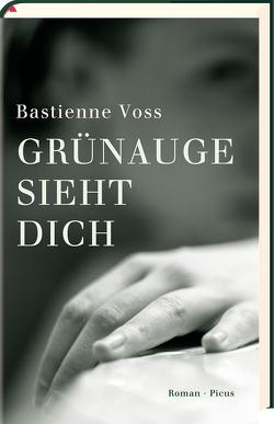 Grünauge sieht dich von Voss,  Bastienne