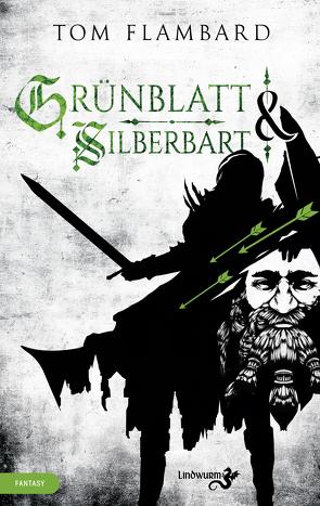 Grünblatt & Silberbart von Flambard,  Tom