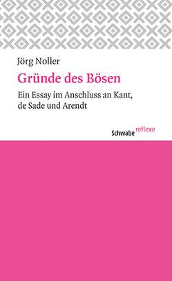 Gründe des Bösen von Noller,  Jörg