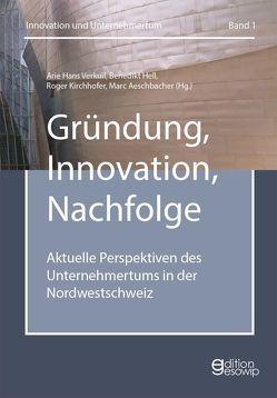 Gründung, Innovation, Nachfolge von Aeschbacher,  Marc, Hell,  Benedikt, Kirchhofer,  Roger, Verkuil,  Arie Hans