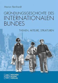 Gründungsgeschichte des Internationalen Bundes von Reinhardt,  Marion