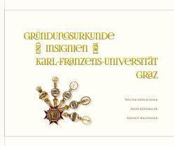 Gründungsurkunden und Insignien der Karl-Franzens-Universität Graz von Höflechner,  Walter, Kernbauer,  Alois, Krapinger,  Gernot