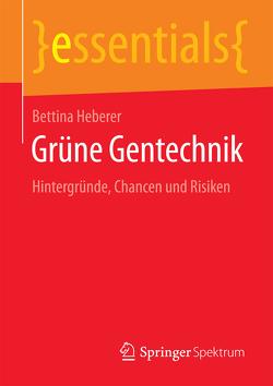 Grüne Gentechnik von Heberer,  Bettina