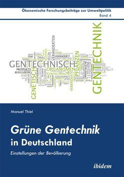 Grüne Gentechnik in Deutschland von Cortekar,  Jörg, Lauterbach,  Falk, Marggraf,  Rainer, Sauer,  Uta, Thiel,  Manuel