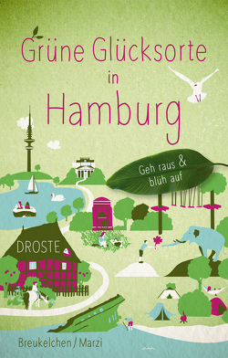Grüne Glücksorte in Hamburg von Breukelchen,  Tanja, Marzi,  Moritz