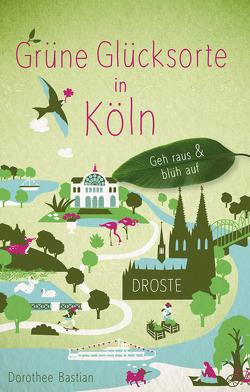 Grüne Glücksorte in Köln von Bastian,  Dorothee