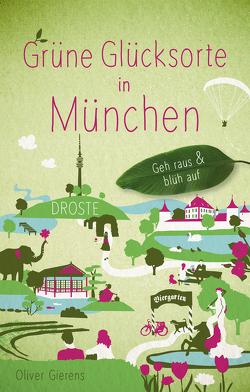 Grüne Glücksorte in München von Gierens,  Oliver