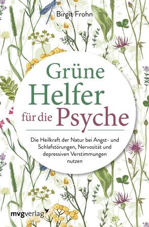 Grüne Helfer für die Psyche von Frohn,  Birgit