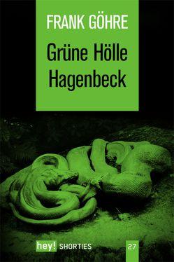 Grüne Hölle Hagenbeck von Göhre,  Frank