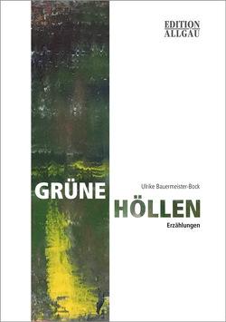 Grüne Höllen von Bauermeister-Bock,  Ulrike
