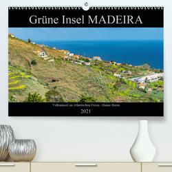 Grüne Insel MADEIRA (Premium, hochwertiger DIN A2 Wandkalender 2021, Kunstdruck in Hochglanz) von Baron,  Hanne