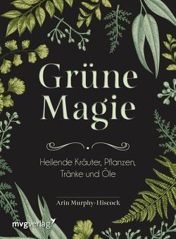 Grüne Magie von Murphy-Hiscock,  Arin, Zerbst,  Marion