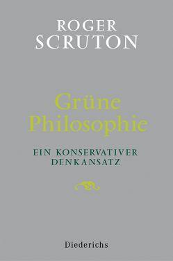 Grüne Philosophie von Scruton,  Roger