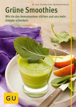 Grüne Smoothies von Guth,  Christian, Hickisch,  Burkhard