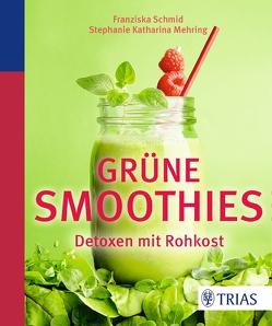 Grüne Smoothies von Mehring,  Stephanie Katharina, Schmid,  Franziska